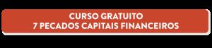 pecados capitais financeiros